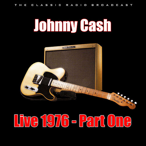 Live 1976 - Part One (Live) by Johnny Cash