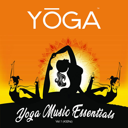 Yoga Music Essentials, Vol. 1 (432hz) by Asian Traditional Music