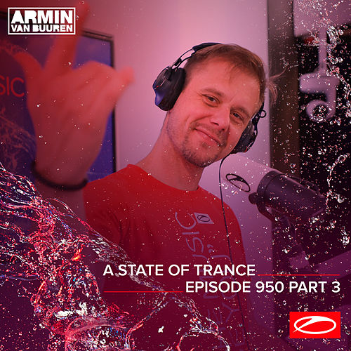 ASOT 950 - A State Of Trance Episode 950 (Part 3) van Armin Van Buuren