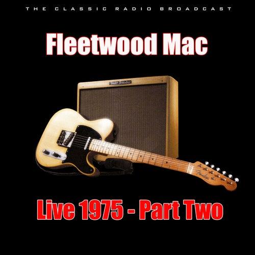 Live 1975 - Part Two (Live) von Fleetwood Mac