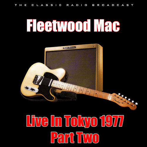 Live In Tokyo 1977 - Part Two (Live) by Fleetwood Mac