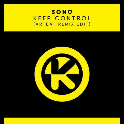 Keep Control (ARTBAT Remix Edit) von Sono