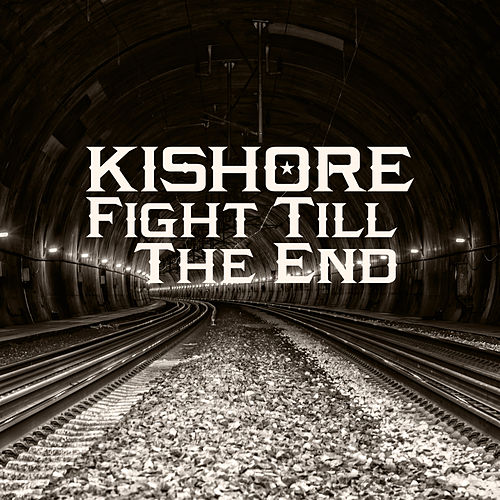 Fight Till The End de Kishore
