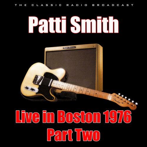 Live in Boston 1976 - Part Two (Live) von Patti Smith