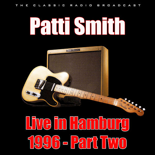 Live in Hamburg 1996 - Part Two (Live) de Patti Smith