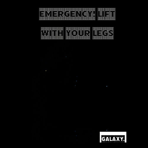 Emergency! Lift With Your Legs de Galaxy
