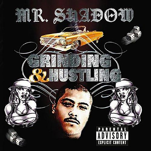 Grinding & Hustling von Mr. Shadow