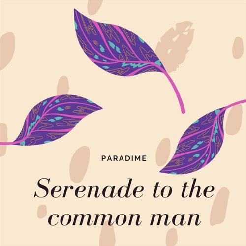 Serenade to the common man de Paradime