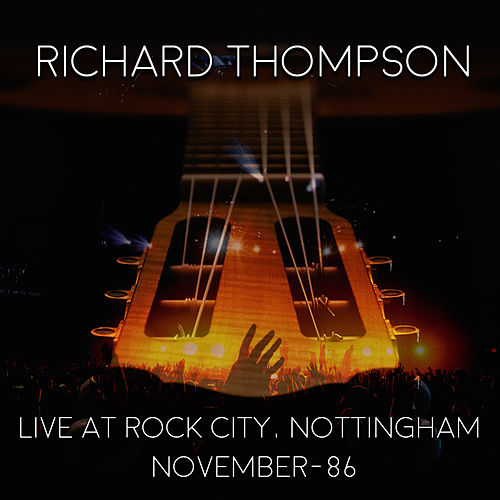 Live At Rock City Nottingham 1986 (Live) von Richard Thompson