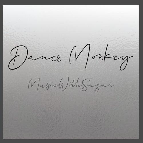 Dance Monkey von MusicWithSagar
