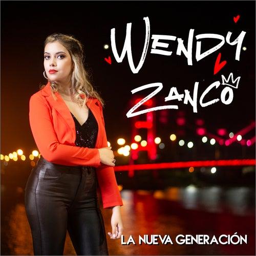 La Nueva Generación de Wendy Zanco