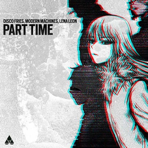 Part Time by Disco Fries x Modern Machines x Lena Leon