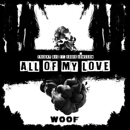 All Of My Love by Freaky DJ's
