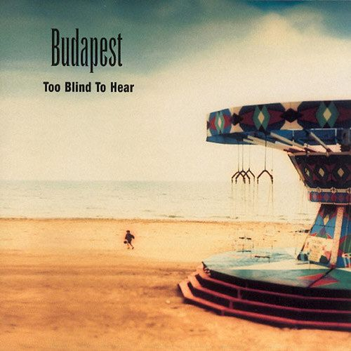 Too Blind to Hear by Budapest