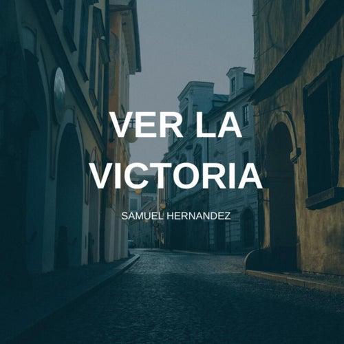 Ver La Victoria de Samuel Hernández