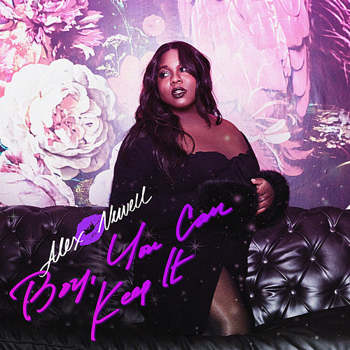 Boy, You Can Keep It by Alex Newell