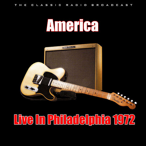 Live in Philadelphia 1972 (Live) by America