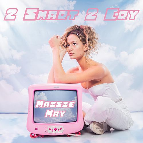 2 Smart 2 Cry by Maisie May