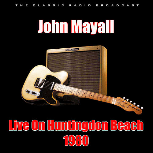 Live On Huntingdon Beach 1980 (Live) de John Mayall
