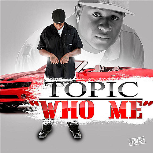 Who Me von Topic