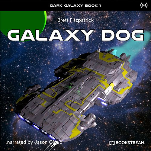 Galaxy Dog (Dark Galaxy Book 1) von Bookstream Audiobooks