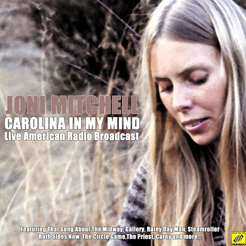 Carolina In My Mind (Live) by Joni Mitchell