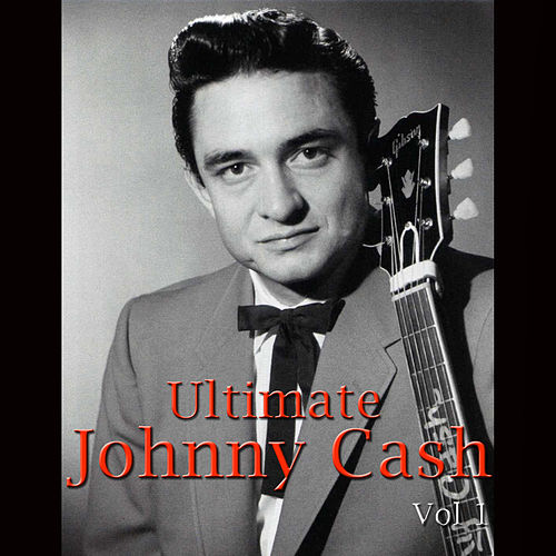 Ultimate Johnny Cash Vol 1 by Johnny Cash