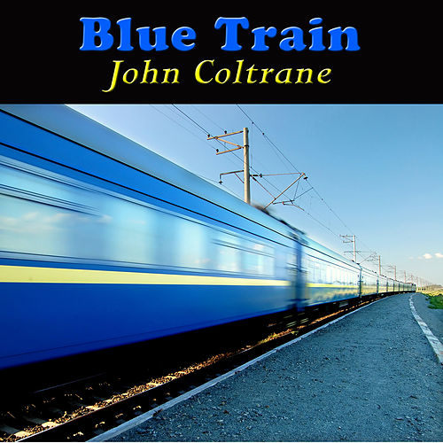 Blue Train by John Coltrane