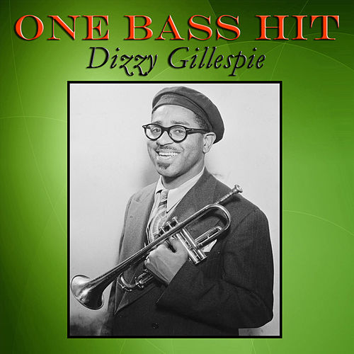 One Bass Hit by Dizzy Gillespie