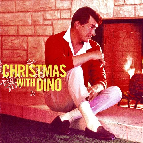 Christmas With Dino! A Dean Martin Christmas! (Remastered) by Dean Martin
