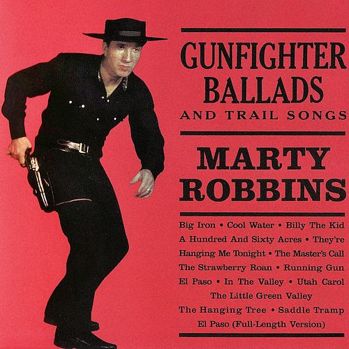 Gunfighter Ballads And Trail Songs (Remastered) di Marty Robbins