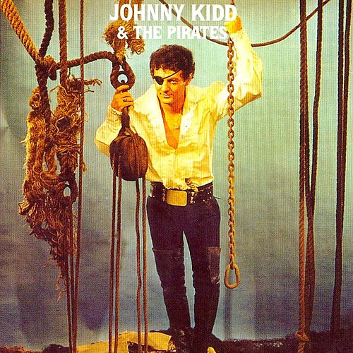 Johnny Kidd And The Pirates (Remastered) von Johnny Kidd