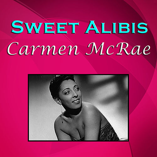 Sweet Alibis by Carmen McRae