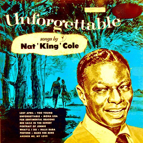 Unforgettable (Remastered) by Nat King Cole