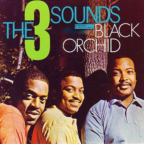 Black Orchid (Remastered) by The Three Sounds