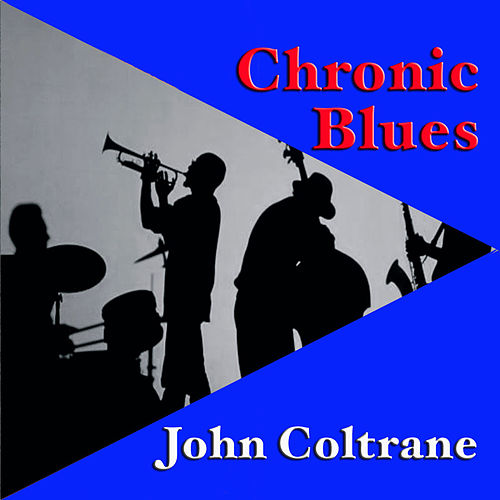 Chronic Blues de John Coltrane