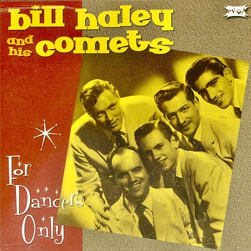 For Dancers Only! (Remastered) by Bill Haley & the Comets