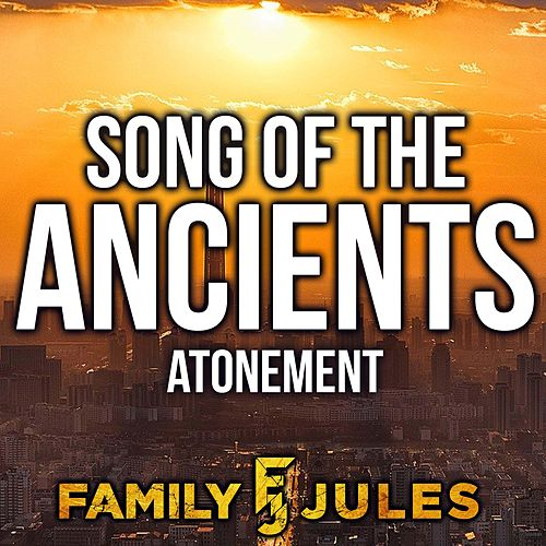 Song of the Ancients (Atonement) de FamilyJules