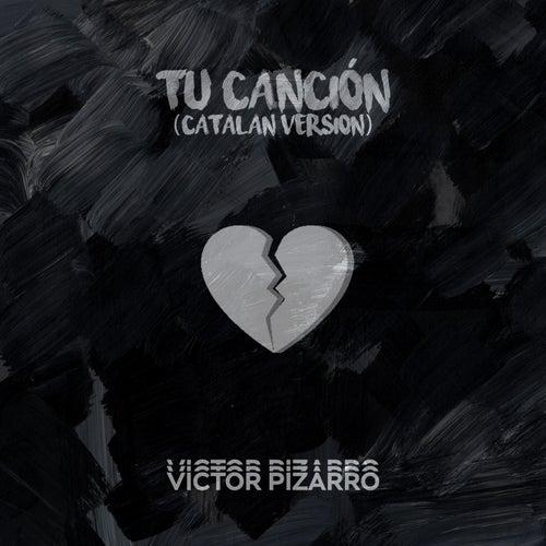 Tu Canción (Catalan Version) de Victor Pizarro