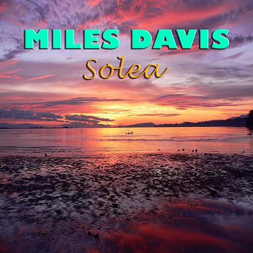 Solea by Miles Davis