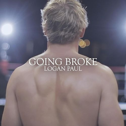 Going Broke by Logan Paul