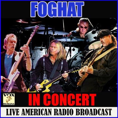 In Concert (Live) de Foghat