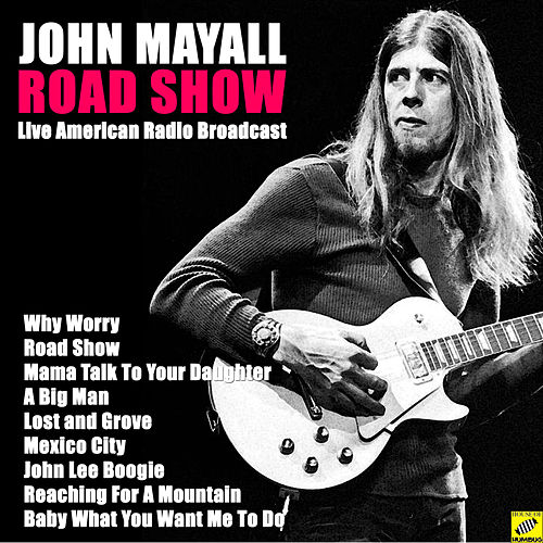 Road Show (Live) by John Mayall