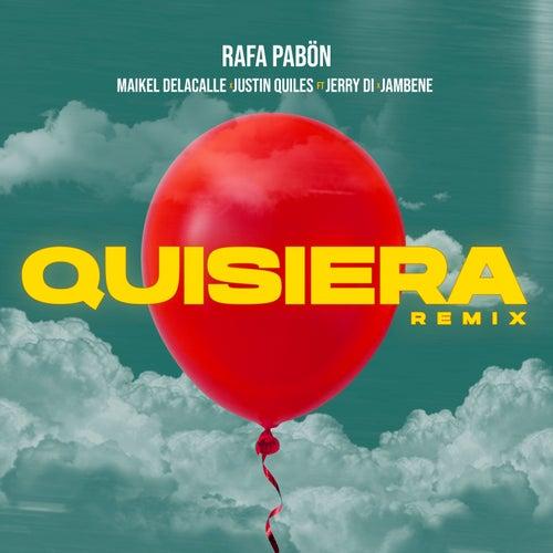 Quisiera (Remix) by Rafa Pabön