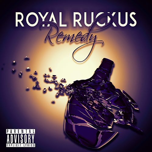 Remedy by Royal Ruckus