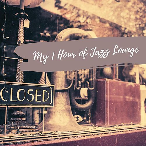 My 1 Hour of Jazz Lounge by Sergy el Som