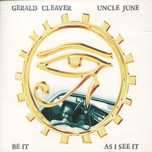 Be It As I See It by Gerald Cleaver