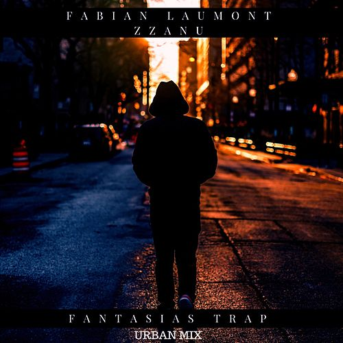 Fantasias Trap (Urban Mix) de Fabian Laumont