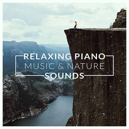 Relaxing Piano Music & Nature Sounds by Relaxing Piano Music Consort