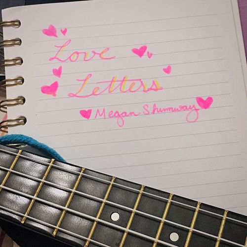 Love Letters by Megan Shumway